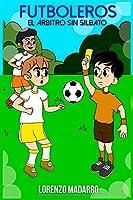 Futboleros El árbitro Sin Silbato: A Partir De 7