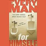 Every Man for Himself   Nancy E. Mercado (Editor),Mo Willems,Walter Dean Myers,Ron Koertge,Rene Saldana,David Levithan,David Lubar
