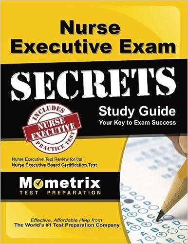 Nurse Executive Exam Secrets Study Guide: Nurse Executive Test ...