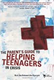 Parents Guide to Helping Teenagers in Crisis, Rich Van Pelt and Jim Hancock, 0310277248