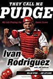 They Call Me Pudge: My Life Playing the Game I Love