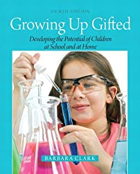 Growing Up Gifted: Developing the Potential of Children at School and at Home (8th Edition)