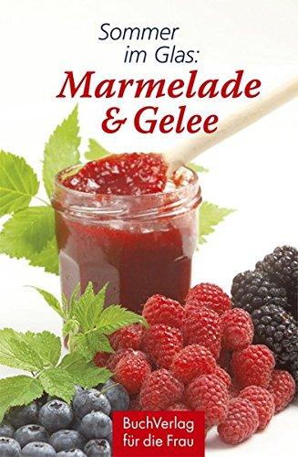 Sommer im Glas: Marmelade & Gelee (Minibibliothek)