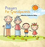 Prayers for Grandparents, Catherine Wiley, 184730253X
