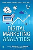 Digital Marketing Analytics: Making Sense of
