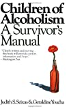 Children of Alcoholism: A Survivor's Manual, Judith S. Seixas, Geraldine Youcha, 0060970200