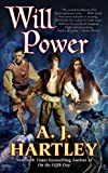 Will Power, A. J. Hartley, 0765360896