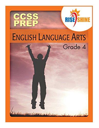 Rise & Shine CCSS Prep Grade 4 English Language Arts