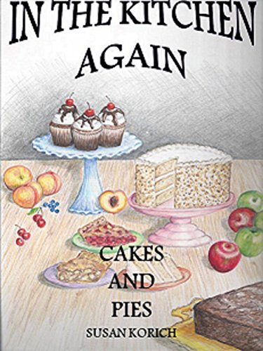 In the Kitchen Again, Cakes and Pies by [Korich, Susan]