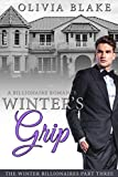 Winter's Grip: A Billionaire Romance (The Winter Billionaires Book 3)