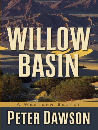 Read Online Willow Basin: A Western Sextet (Five Star Western Series) ebook