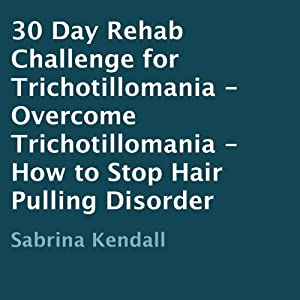 30 Day Rehab Challenge for Trichotillomania Audiobook