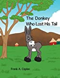 The Donkey Who Lost His Tail, Frank A. Caplan, 1452027781