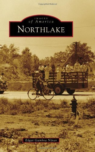 Northlake (Images of America) by Edgar Gamboa N?var - Northlake Stores