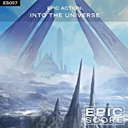 Epic Action: Into the Universe