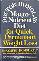 Dr. Homola's Macro-Nutrient Diet for Quick Permanent Weight Loss