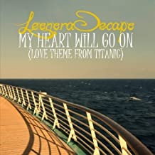 My Heart Will Go On (Love Theme From Titanic) - The Remixes