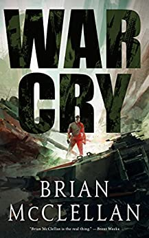 War Cry by [McClellan, Brian]