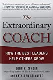 The Extraordinary Coach: How the Best Leaders Help Others Grow (Business Books)