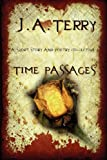 Time Passages, J. a. Terry and J. A. Terry, 0976312204