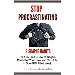 Stop Procrastinating: 9 Simple Habits Step by Step