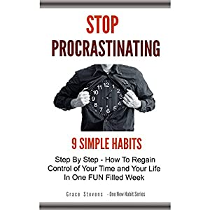 Stop Procrastinating: 9 Simple Habits Step by Step Audiobook