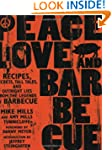 Peace, Love, & Barbecue: Recipes, Sec...