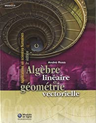 Algèbre linéaire et géométrie vectorielle : Applications en sciences humaines