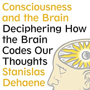 Consciousness and the Brain Hörbuch
