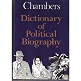 Chambers Dictionary of Political Biography, , 0550172513