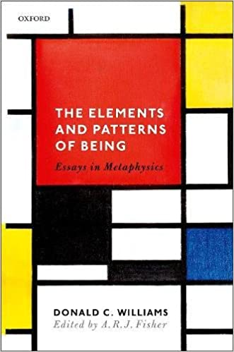 The Elements And Patterns Of Being Essays In Metaphysics Donald C Williams A R J Fisher 9780198810384 Amazon Com Books