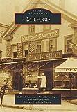 Milford (Images of America) by Deborah Eastman (2014-09-15)