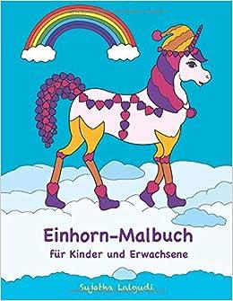 Einhorn Malbuch Fur Kinder Und Erwachsene Einhorn Malvorlagen Zum