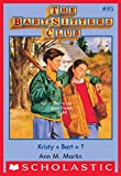 Kristy Bart = ? (The Baby-Sitters Club #95) by Ann M. Martin front cover