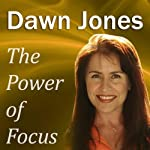 The Power of Focus: What Are You Not Saying? Nonverbal Techniques that 'Talk' People into Your Ideas Without Saying a Word | Dawn Jones