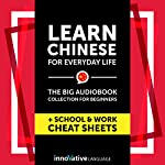 Learn Chinese for Everyday Life: The Big Audiobook Collection for Beginners |  Innovative Language Learning LLC