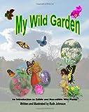 My Wild Garden, Ruth Johnson, 1497575265