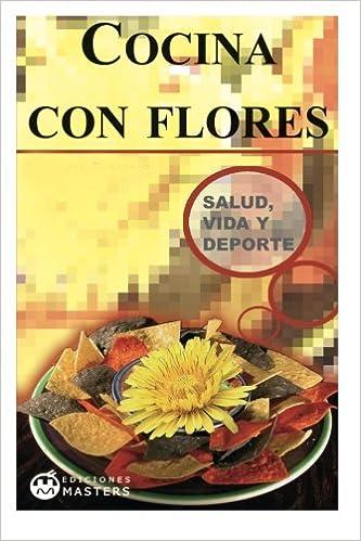 Cocina con flores (Spanish Edition): Adolfo Perez Agusti: 9781490995335: Amazon.com: Books