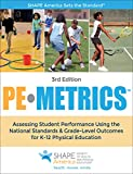 img - for Pe Metrics: Assessing Student Performance Using the National Standards & Grade-level Outcomes for K-12 Physical Education (Shape America-Sicieth of Health and Physical Educators) book / textbook / text book