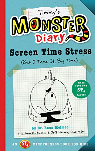 Timmy's Monster Diary: Screen Time Stress (But I Tame It, Big Time) (St4 Mindfulness Book for Kids) (Monster Diaries)