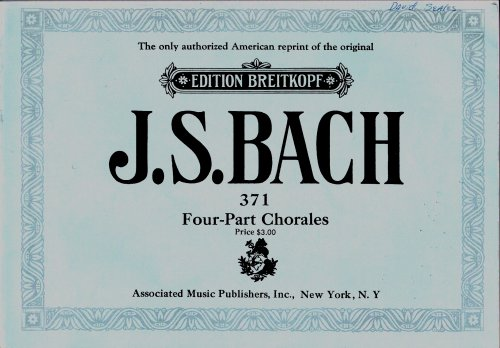 J.S.BACH (The only authorized American reprint of the original, Four-Part Chorales, #371, E.B. 10)