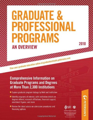 Graduate & Professional Programs: An Overview - 2010: Comprehensive Information on Gradute Programs and Degrees at More Than 2,300 Institutions (Peterson's Graduate & Professional Programs: Overview)