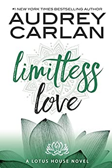 Limitless Love (The Lotus House Series Book 4) by [Carlan, Audrey]