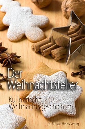 Der Weihnachtsteller. Kulinarische Weihnachtsgeschichten