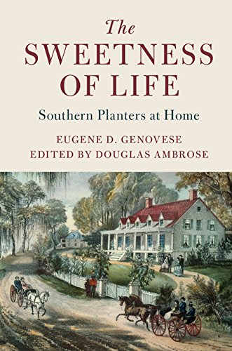 - The Sweetness of Life: Southern Planters at Home (Cambridge Studies on the American South)
