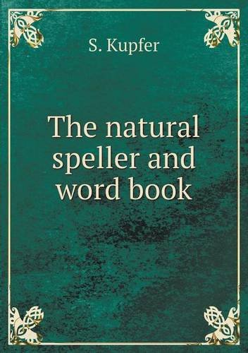 The natural speller and word book (Speller Natural)