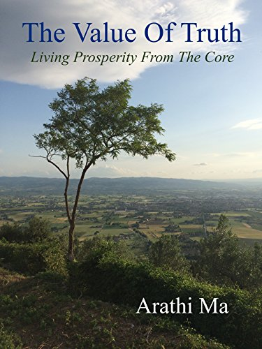 (The Value Of Truth: Living Prosperity From The Core)