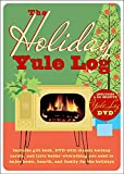 The Holiday Yule Log: Includes Gift Book, DVD with Classic Holiday Carols, and Lyric Books - Everything You Need to Enjoy Home, Hearth, and Family for the Holidays