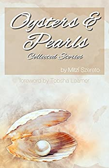Oysters and Pearls: Collected Stories (English Edition) por [Szereto, Mitzi]
