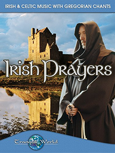 Irish Prayers: Irish & Celtic Music with Gregorian Chants (Tranquil World) ()